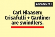 Hiaasen: Crisafulli + Gardiner Amendment 1 swindlers