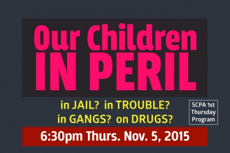 SCPA 1st Thurs: Our Children in Peril