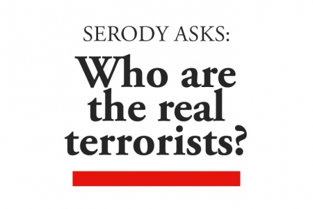 Serody: Who are the Real Terrorists?